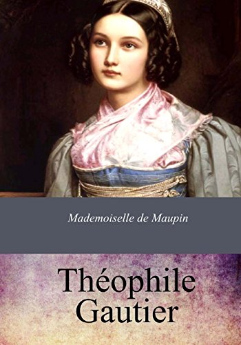 Mademoiselle de Maupin (French Edition): Gautier, Théophile