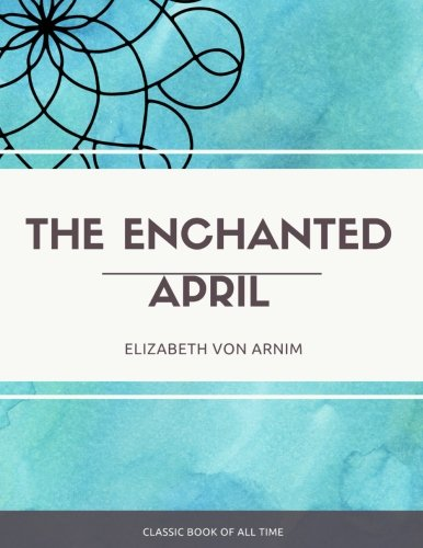 9781973853633: The Enchanted April