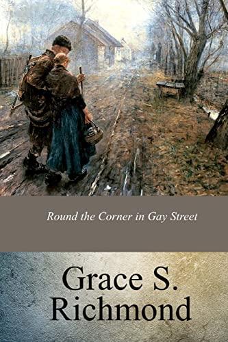 Round the Corner in Gay Street: Richmond, Grace S.
