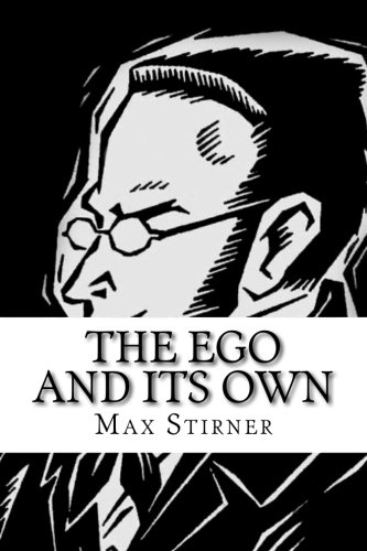 The Ego and Its Own: Stirner, Max
