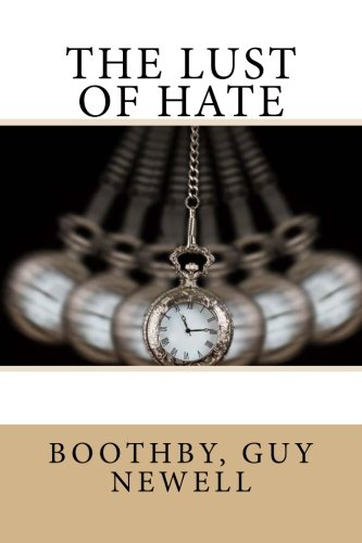The Lust of Hate: Guy Newell, Boothby