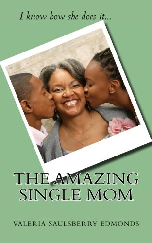The Amazing Single Mom: I Know How She Does It