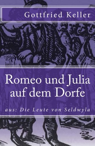 9781973931843: Romeo und Julia auf dem Dorfe (Klassiker der Weltliteratur) (Volume 76) (German Edition)