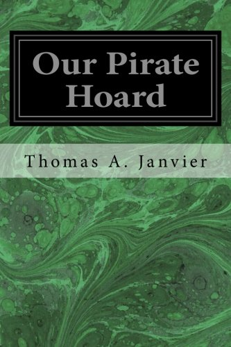 Our Pirate Hoard (Paperback): Thomas A Janvier