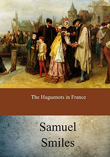 9781973969587: The Huguenots in France