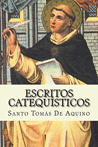 Escritos Catequisticos (Spanish Edition): De Aquino, Santo
