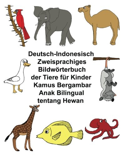 Deutsch-Indonesisch Zweisprachiges Bildworterbuch Der Tiere Fur Kinder: Carlson Jr, Richard