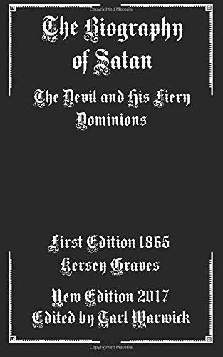 9781974023530: The Biography of Satan: The Devil and His Fiery Dominions