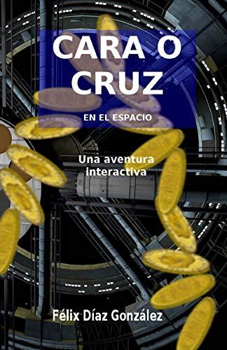 9781974042494: Cara o Cruz en el espacio: Una aventura interactiva (Spanish Edition)