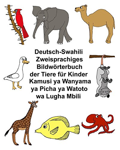 Deutsch-Suaheli/Swahili/Kiswahili/Kisuaheli Zweisprachiges Bildworterbuch Der Tiere Fur Kinder: Carlson Jr, Richard