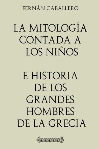 9781974051168: La Mitología contada a los niños e Historia de los grandes hombres de la Grecia (Spanish Edition)