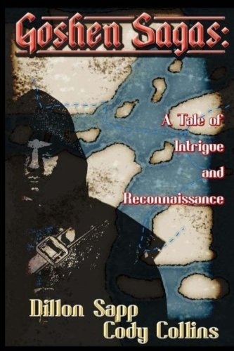 Goshen Sagas: A Tale of Intrigue and Reconnaissance: Cody L Collins