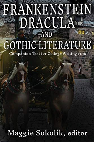 Frankenstein, Dracula, and Gothic Literature: Companion Text for College Writing 11.1x