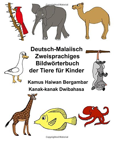 Deutsch-Malaiisch Zweisprachiges Bildworterbuch Der Tiere Fur Kinder: Carlson Jr, Richard