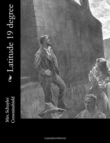 Latitude 19 degree (Paperback): Mrs Schuyler Crowninshield