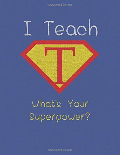 I Teach What's Your Superpower?: Teacher Record: Teacher, Lovely