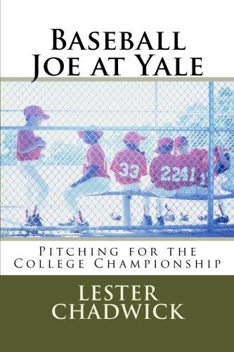 Baseball Joe at Yale: Pitching for the: Lester Chadwick
