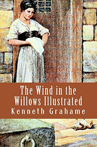 The Wind in the Willows: Illustrated Edition: Kenneth Grahame