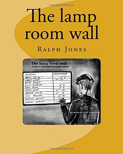 The Lamp Room Wall: 4 Short Poems.: Ralph Jones
