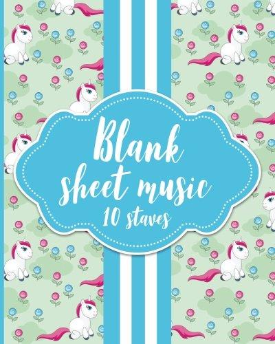Blank Sheet Music - 10 Staves: Manuscript Paper Notebook / Music Staff Notebook / Blank Sheet Music...