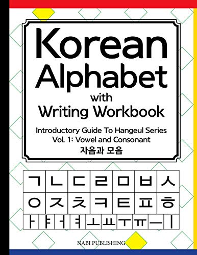 Korean Alphabet with Writing Workbook: Introductory Guide: Go, Dahye