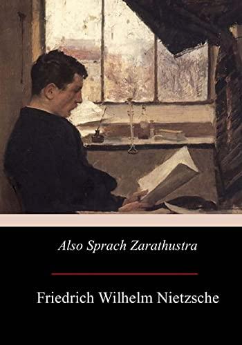 Also Sprach Zarathustra: Nietzsche, Friedrich Wilhelm