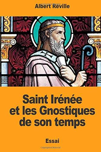Saint Irenee Et Les Gnostiques de Son: Reville, Albert
