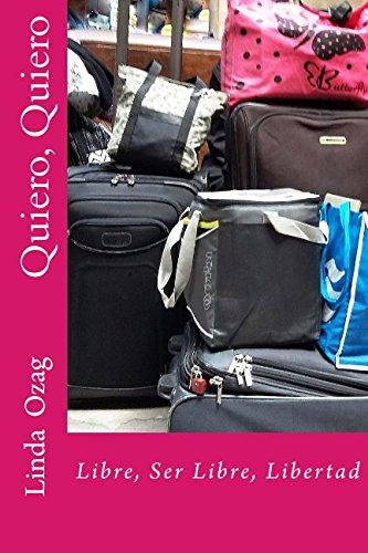 Quiero, Quiero: Libre, Ser Libre, Libertad (Spanish: Ozag, Linda