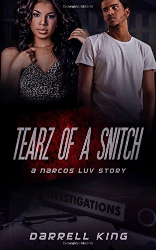 Tearz of A Snitch: A Narcos Luv Story: Darrell King