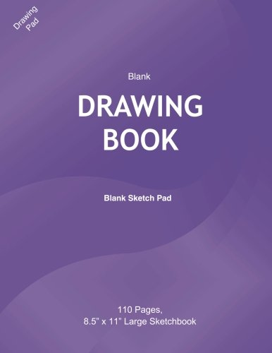 Blank Drawing Book: Blank Sketch Pad: Blank drawing book for kids, 110 Pages, 8.5  x 11  Large Sketchbook Journal White Paper, Lilac Color Cover, . 9781974260614 Great Valentines Day Gift for under $5 Blank Drawing Book: Blank Sketch Pad Use this blank drawing pad to bring out your imagination and