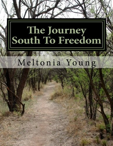 The Journey South to Freedom: Revised: Young, Meltonia Loretta