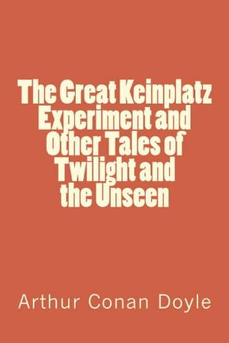 9781974275953: The Great Keinplatz Experiment and Other Tales of Twilight and the Unseen