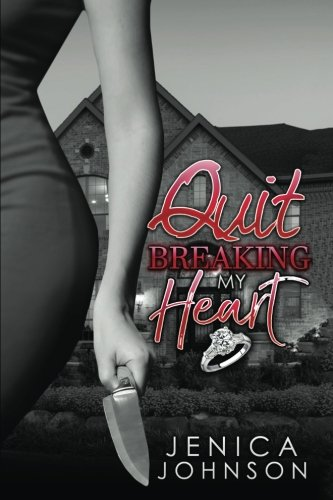 Quit Breaking My Heart: Johnson, Jenica