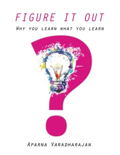Figure It Out: Why you learn what you learn