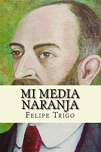 Mi Media Naranja (Spanish Edition) (Paperback): Felipe Trigo