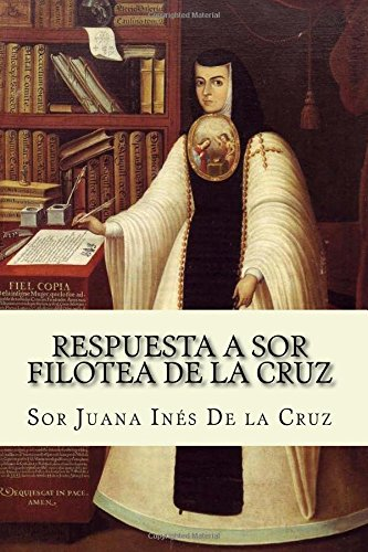 Respuesta a Sor Filotea de la Cruz: Sor Juana Ines