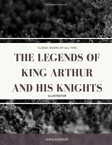 9781974298655: The Legends Of King Arthur And His Knights : Illustrator
