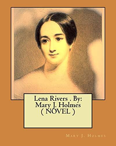 Lena Rivers . by: Mary J. Holmes: Holmes, Mary J.