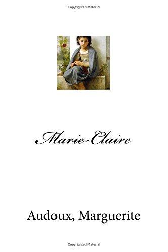 Marie-Claire (Paperback): Audoux Marguerite