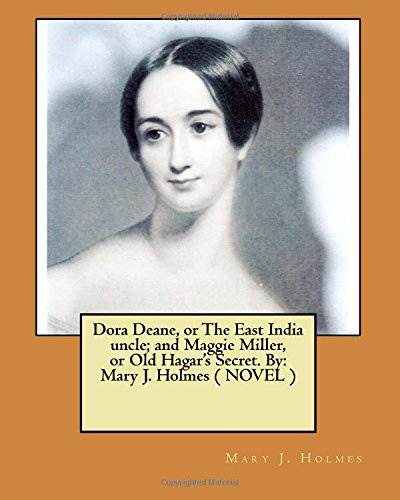 Dora Deane, or the East India Uncle;: Holmes, Mary J.