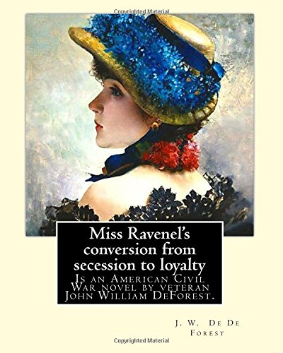 9781974327973: Miss Ravenel's Conversion from Secession to Loyalty