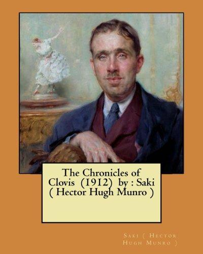 The Chronicles of Clovis (1912) by: Saki: Hector Hugh Munro