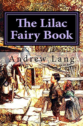 9781974367665: The Lilac Fairy Book (Andrew Lang's Fairy Books Series) (Volume 12)