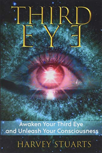 9781974380633: Third Eye: Awaken Your Third Eye, Find Spiritual Enlightenment, Open Pineal Gland, Mediumship, 3rd Eye, Psychic Abilities, Increase Your Awareness And Consciousness. Chakra and Foresight!