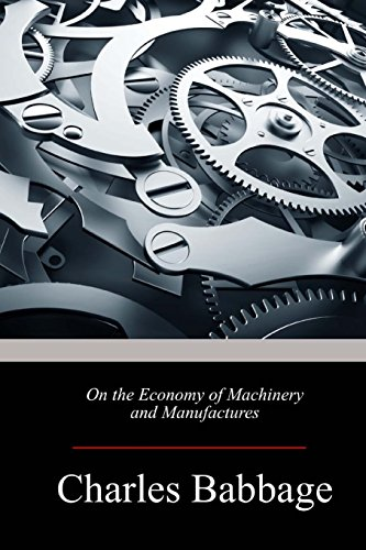 9781974389438: On the Economy of Machinery and Manufactures