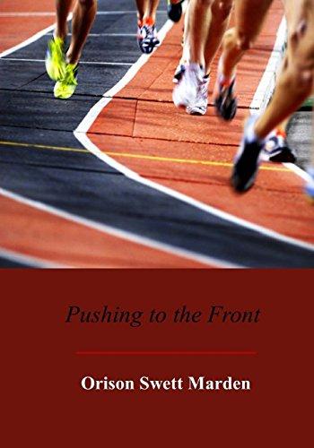 Pushing to the Front: Marden, Orison Swett