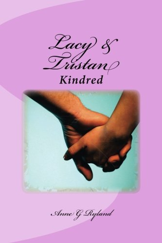 Lacy and Tristan - Kindred: Ryland, Anne G.