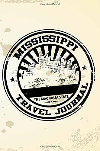 Mississippi Travel Journal: Blank Travel Notebook (6x9),: Dartan Creations