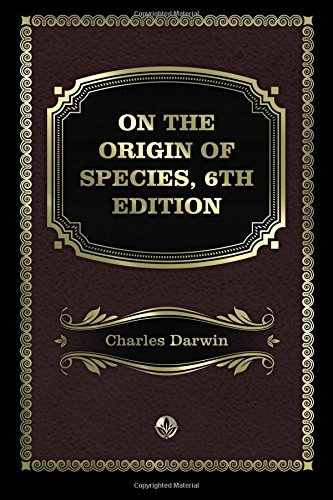 On the Origin of Species, 6th Edition