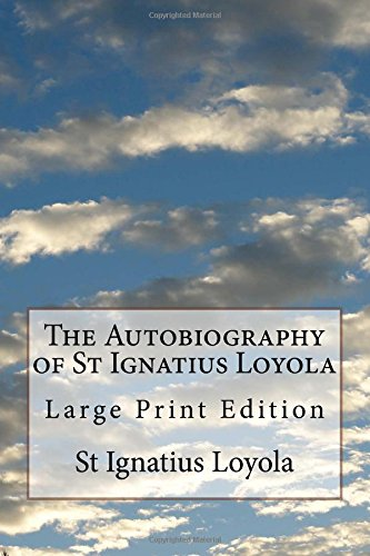 9781974464876: The Autobiography of St Ignatius Loyola: Large Print Edition